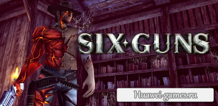 Six-Guns v2.9.0h [Mod money]