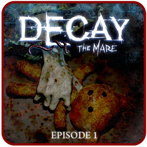 Decay The Mare - Episode 1 v1.3